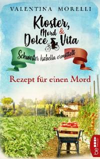 Cover Kloster, Mord und Dolce Vita - Rezept für einen Mord