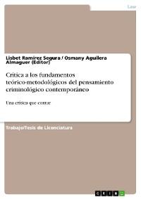Cover Crítica a los fundamentos teórico-metodológicos del pensamiento criminológico contemporáneo