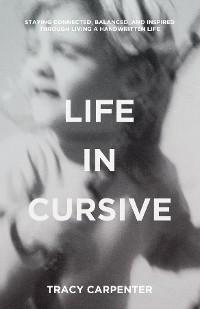 Cover Life in Cursive