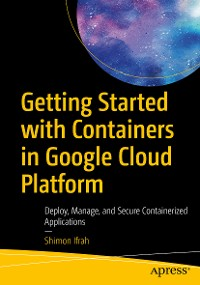 Cover Getting Started with Containers in Google Cloud Platform
