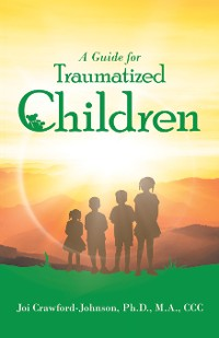 Cover A Guide for Traumatized Children