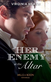 Cover Her Enemy At The Altar (Mills & Boon Historical)