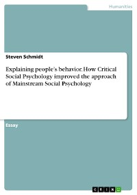 Cover Explaining people's behavior. How Critical Social Psychology improved the approach of Mainstream Social Psychology