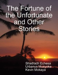 Cover The Fortune of the Unfortunate and Other Stories