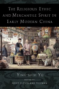 Cover The Religious Ethic and Mercantile Spirit in Early Modern China