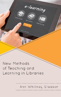 Cover New Methods of Teaching and Learning in Libraries