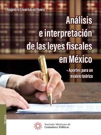 Cover Análisis e interpretación de las leyes fiscales en México
