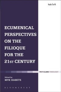 Cover Ecumenical Perspectives on the Filioque for the 21st Century