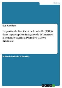 """Cover La portée de l'incident de Lunéville (1913) dans la perception française de la """"menace allemande"""" avant la Première Guerre mondiale"""
