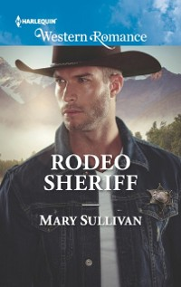 Cover Rodeo Sheriff (Mills & Boon Western Romance) (Rodeo, Montana, Book 4)
