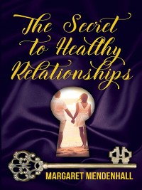 Cover The Secret to Healthy Relationships