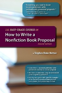 Cover The Fast-Track Course on How to Write a Nonfiction Book Proposal, 2nd Edition
