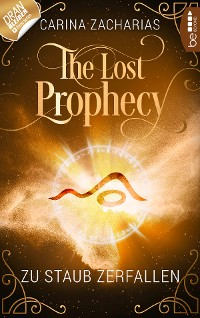 Cover The Lost Prophecy - Zu Staub zerfallen