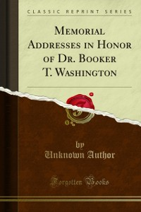 Cover Memorial Addresses in Honor of Dr. Booker T. Washington
