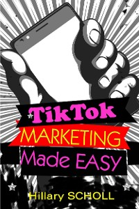 Cover TikTok Marketing Made Easy