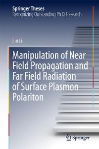 Cover Manipulation of Near Field Propagation and Far Field Radiation of Surface Plasmon Polariton