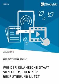 Cover Wie der Islamische Staat soziale Medien zur Rekrutierung nutzt. Über Twitter ins Kalifat