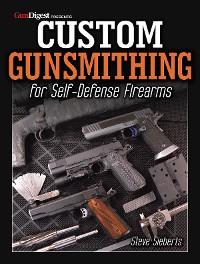 Cover Custom Gunsmithing for Self-Defense Firearms