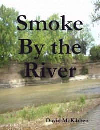 Cover Smoke By the River