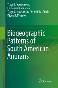 Cover Biogeographic Patterns of South American Anurans