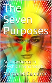 Cover The Seven Purposes / An Experience in Psychic Phenomena