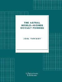Cover The Astral World—Higher Occult Powers