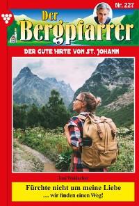 Cover Der Bergpfarrer 227 – Heimatroman