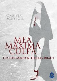 Cover Mea maxima culpa - Gottes Magd und Teufels Braut