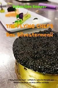 Cover THE FLYING CHEFS Das Silvestermenü