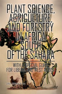 Cover Plant Science, Agriculture, and Forestry in Africa South of the Sahara