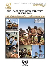 Cover The Least Developed Countries Report 2014 - Growth with Structural Transformation: A post-2015 Development Agenda