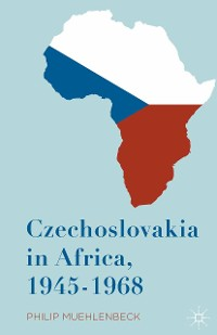 Cover Czechoslovakia in Africa, 1945-1968