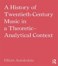 Cover History of Twentieth-Century Music in a Theoretic-Analytical Context