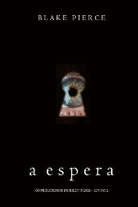 Cover A Espera (Os Primórdios de Riley Paige—Livro 2)