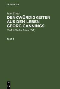 Cover John Styles: Denkwürdigkeiten aus dem Leben Georg Cannings. Band 2
