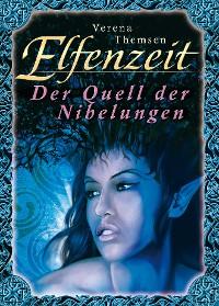 Cover Elfenzeit 3: Der Quell der Nibelungen