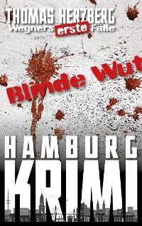 Cover Blinde Wut (Wegners erste Fälle)