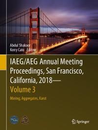 Cover IAEG/AEG Annual Meeting Proceedings, San Francisco, California, 2018 - Volume 3