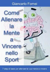 Cover Come allenare la mente a vincere nello sport