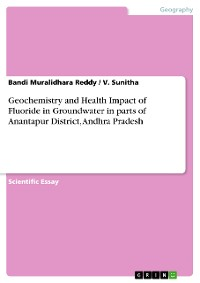 Cover Geochemistry and Health Impact of Fluoride in Groundwater in parts of Anantapur District, Andhra Pradesh