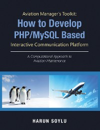 Cover Aviation Manager's Toolkit: How to Develop Php/Mysql-Based Interactive Communication Platform