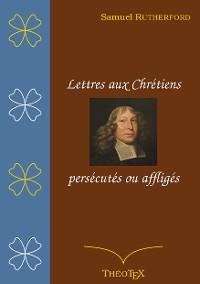 Cover Lettres aux chrétiens persécutés, ou affligés