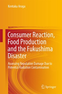 Cover Consumer Reaction, Food Production and the Fukushima Disaster