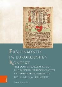 """Cover Frauenmystik im europäischen Kontext: """"The Book of Margery Kempe"""" und die deutschsprachige Viten- und Offenbarungsliteratur des 14. und 15. Jahrhunderts"""