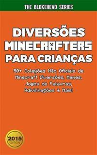 Cover Diversões Minecrafters Para Crianças : 50+ Coleções Não Oficiais De Minecraft Diversões, Memes, Jogos De Palavras, Adivinhações & Mais!