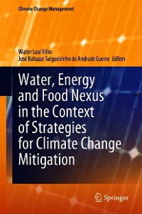 Cover Water, Energy and Food Nexus in the Context of Strategies for Climate Change Mitigation