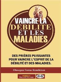 Cover Vaincre La Débilité Et Les Maladies