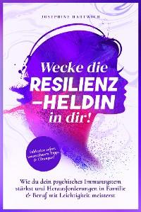 Cover Resilienz: Wecke die Resilienz-Heldin in dir!