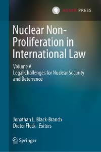 Cover Nuclear Non-Proliferation in International Law - Volume V