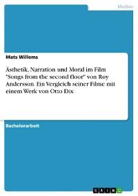 """Cover Ästhetik, Narration und Moral im Film """"Songs from the second floor"""" von Roy Andersson. Ein Vergleich seiner Filme mit einem Werk von Otto Dix"""